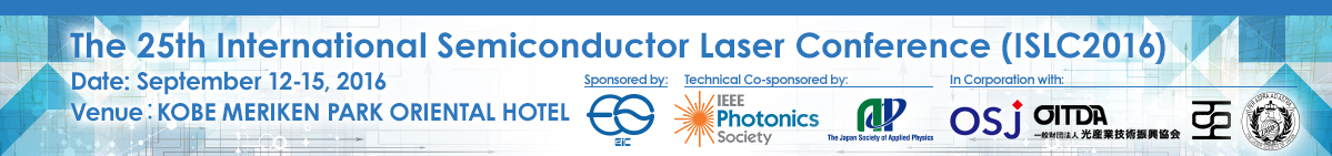 The 25th International Semiconductor Laser Conference (ISLC2016) Date:September 12-15, 2016 Venue:KOBE MERIKEN PARK ORIENTAL HOTEL